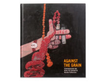 Against The Grain: Contemporary Art from the Edward R. Broida Collection