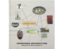 Envisioning Architecture: Drawings from The Museum of Modern Art